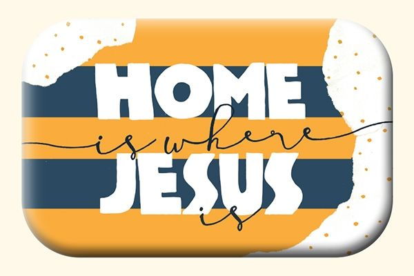 Mag Blessing - Home is where Jesus is
